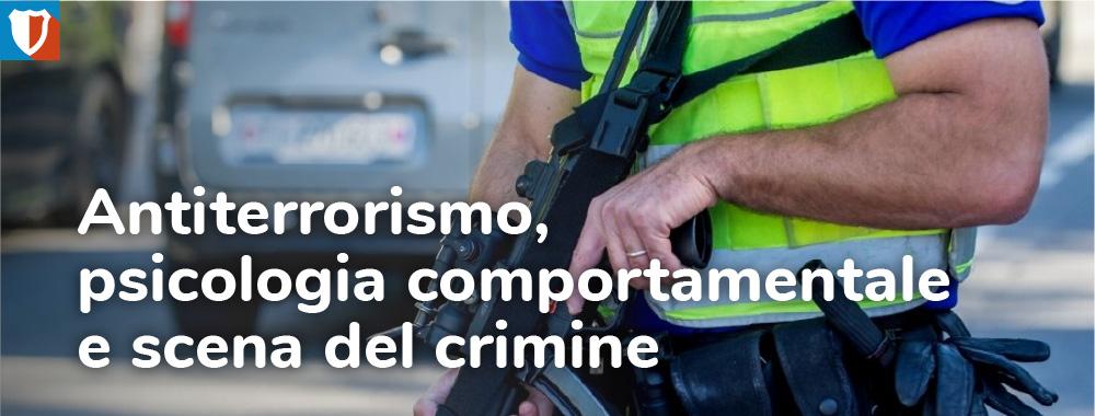 Corso Antiterrorismo, psicologia comportamentale e scena del crimine