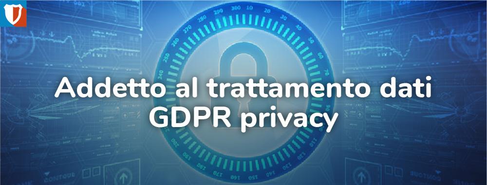Corso Addetto al trattamento dati - GDPR privacy
